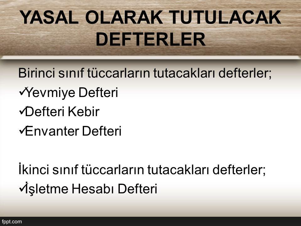 DEFTERLERDE KAYIT DÜZENİ Defter ve kayıtların Türkçe tutulması zorunludur.