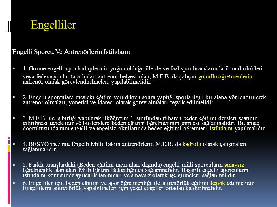 Engelliler Engelli Sporcu Ve Antrenörlerin İstihdamı  1.