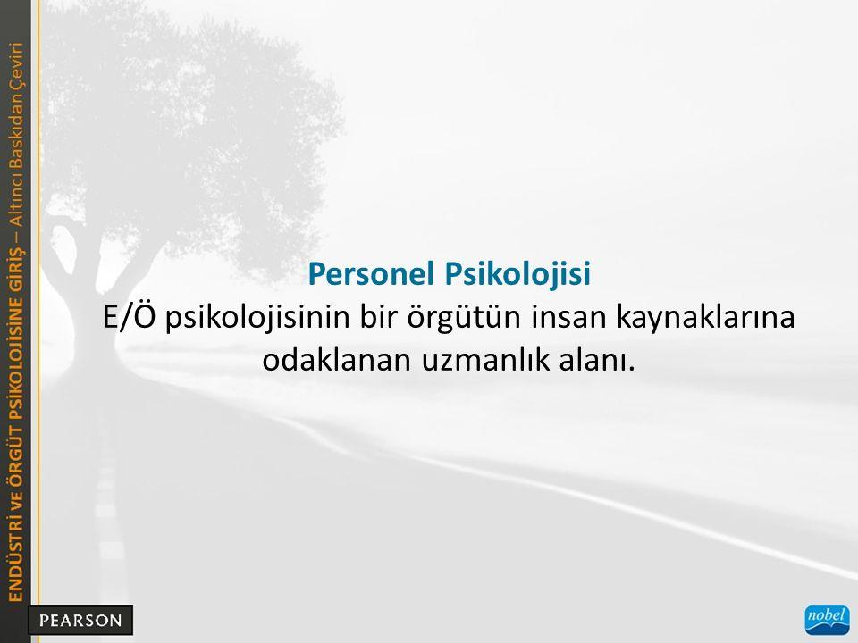 Personel Psikolojisi E/Ö psikolojisinin bir örgütün insan kaynaklarına odaklanan uzmanlık alanı.