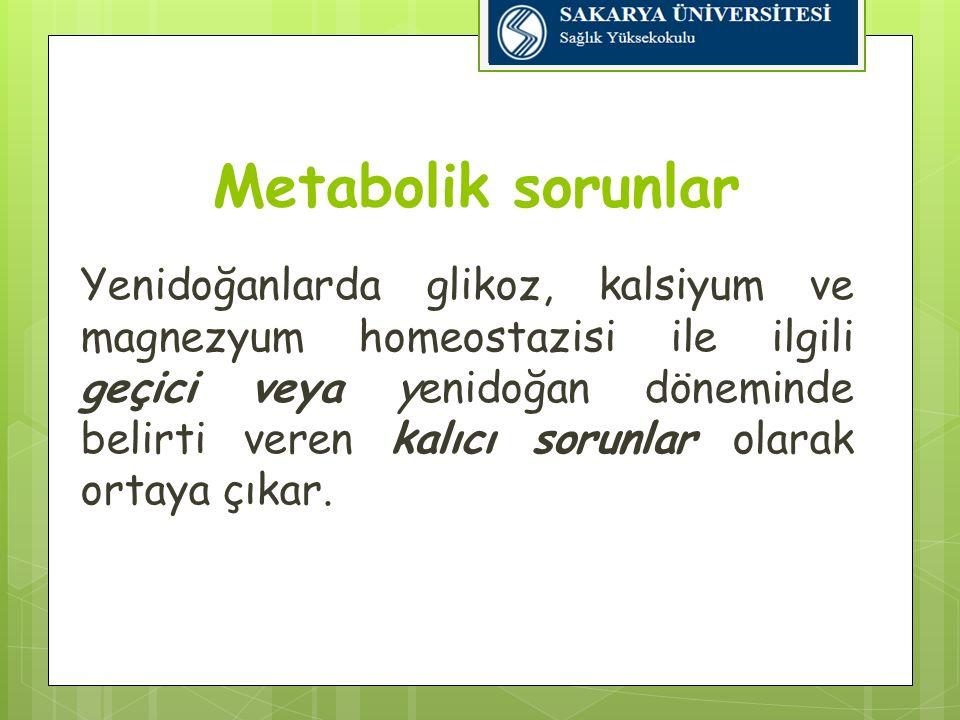 Kalıcı Hipoglisemiler:  Bu duruma diyabetik anne çocukları, konjenital hiperinsülinizm, ertroblastozis, Beckwith- Weidemann sendromu, annenin kullandığı bazı ilaçlar neden olur.