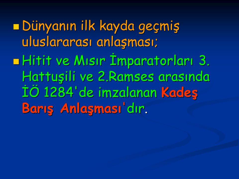 Dünyanın ilk kayda geçmiş uluslararası anlaşması; Dünyanın ilk kayda geçmiş uluslararası anlaşması; Hitit ve Mısır İmparatorları 3. Hattuşili ve 2.Ram