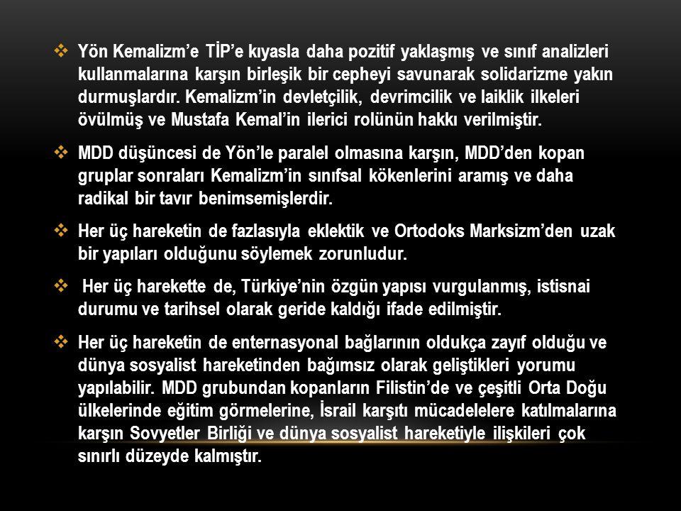  Yön Kemalizm'e TİP'e kıyasla daha pozitif yaklaşmış ve sınıf analizleri kullanmalarına karşın birleşik bir cepheyi savunarak solidarizme yakın durmu