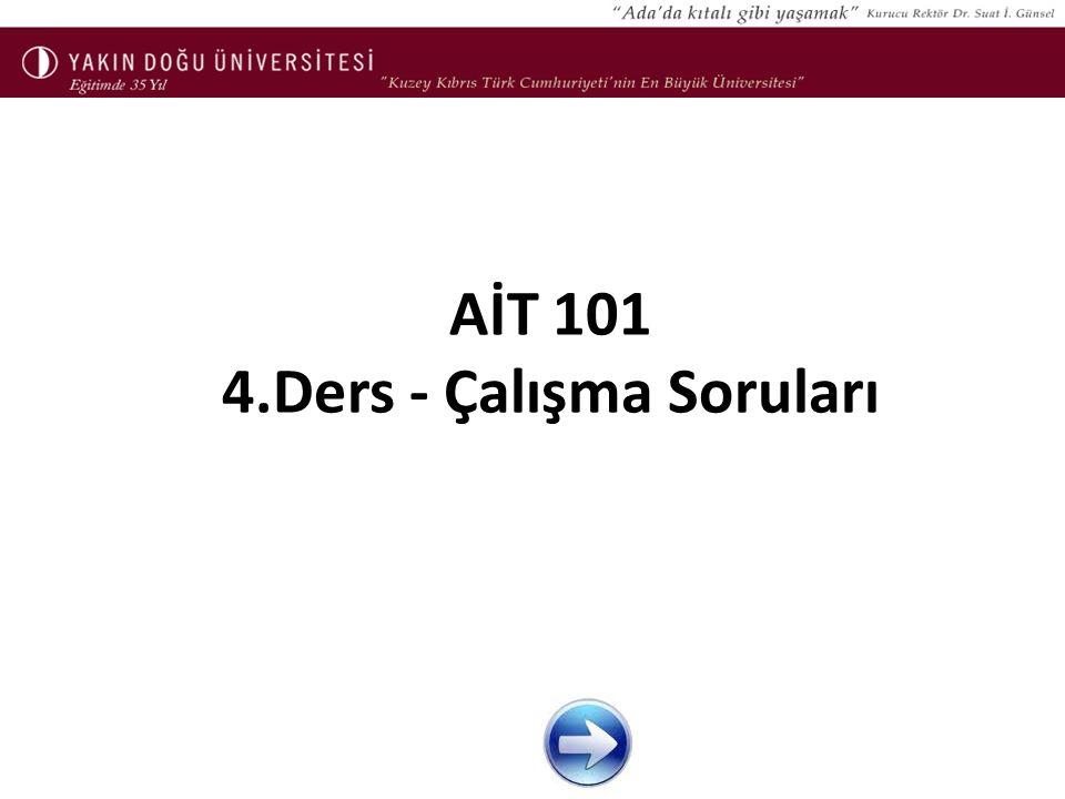 AİT 101 4.Ders - Çalışma Soruları