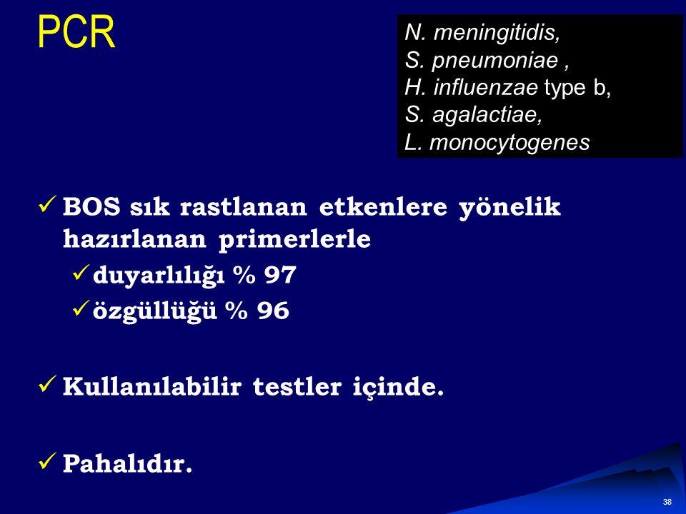 37 BOS da Limulus lizat testi BOS da bulunan endotoksin varlığını saptamaya yönelik olan bu testin Duyarlılığı < %70 Özgüllüğü %99. Sadece Gram (-) me
