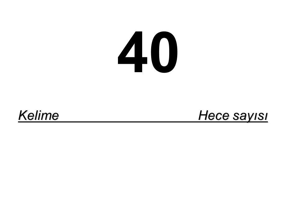 40 Kelime Hece sayısı