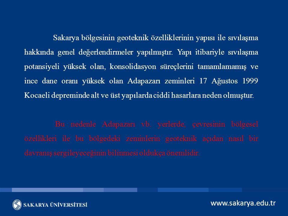 www.sakarya.edu.tr Sakarya bölgesinin geoteknik özelliklerinin yapısı ile sıvılaşma hakkında genel değerlendirmeler yapılmıştır. Yapı itibariyle sıvıl