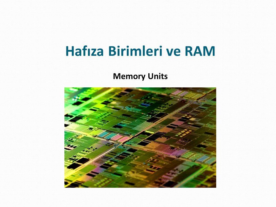 Hafıza Türleri Hafıza TürüVeri SaklamaAçılımı RAMGeçiciRandom Access Memory CMOSGeçiciComplementary Metal Oxide Semiconductor ROMKalıcıRead Only Memory PROMKalıcıProgrammable ROM EPROMKalıcıErasable Programmable ROM EEPROMKalıcıElectronically Erasable Programmable ROM FlashKalıcı