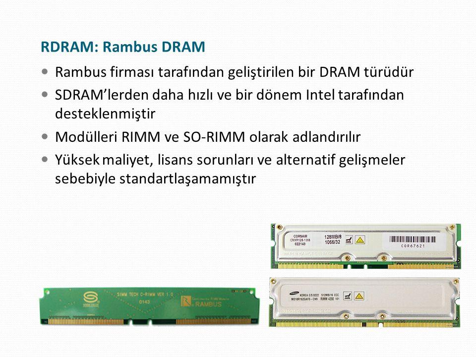 DDR: Double Data Rate DDR SDRAM, SDRAM'in veri transferini 2 katına çıkartır RDRAM'den daha yavaş olsa da, ciddi fiyat avantajı vardır 184 pin DIMM, 200 pin SO-DIMM ve 172 Pin Micro-DIMM paketlerini kullanır Gelişmiş versiyonları gelmiş olsa da, halen kullanılmaktadır Farklı bir isimlendirme kullanılmaya başlanmıştır DDR400, 200 MHz saat frekansında çalışan 400 MHz DDR SDRAM'dir