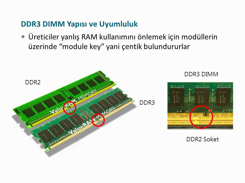 """DDR3 DIMM Yapısı ve Uyumluluk Üreticiler yanlış RAM kullanımını önlemek için modüllerin üzerinde """"module key"""" yani çentik bulundururlar DDR2 DDR3 DDR3"""