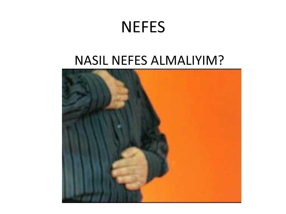 NEFES NASIL NEFES ALMALIYIM?