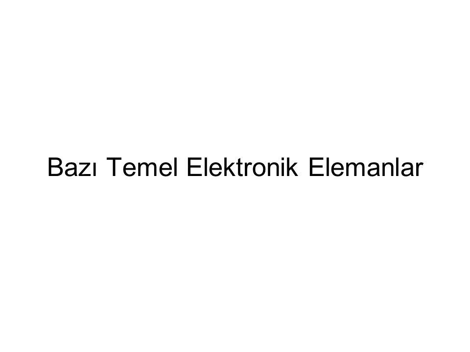 Bazı Temel Elektronik Elemanlar
