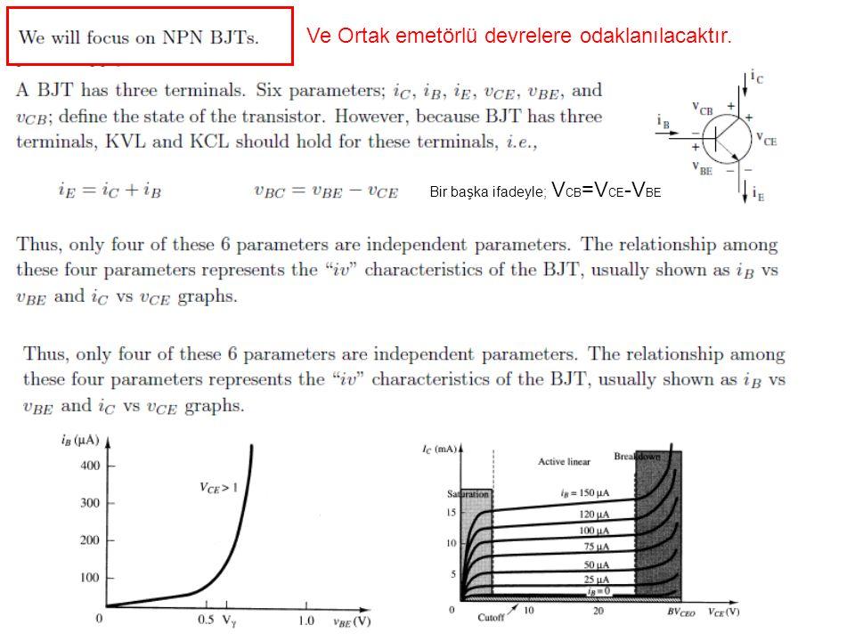 Ve Ortak emetörlü devrelere odaklanılacaktır. Bir başka ifadeyle; V CB =V CE -V BE