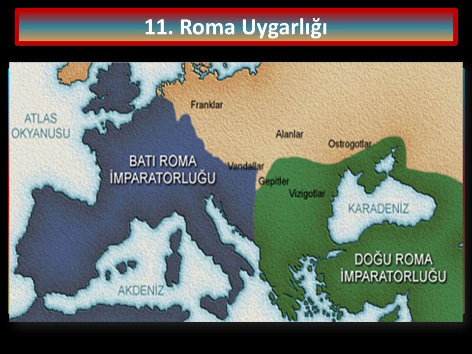 11. Roma Uygarlığı Roma'da MÖ I. yüzyılın sonlarında Cumhuriyet Dönemi sona ermiş ve MÖ 27 yılında Oktavianus (Oktavyanus)'a Augustus (Agustus) unvanı