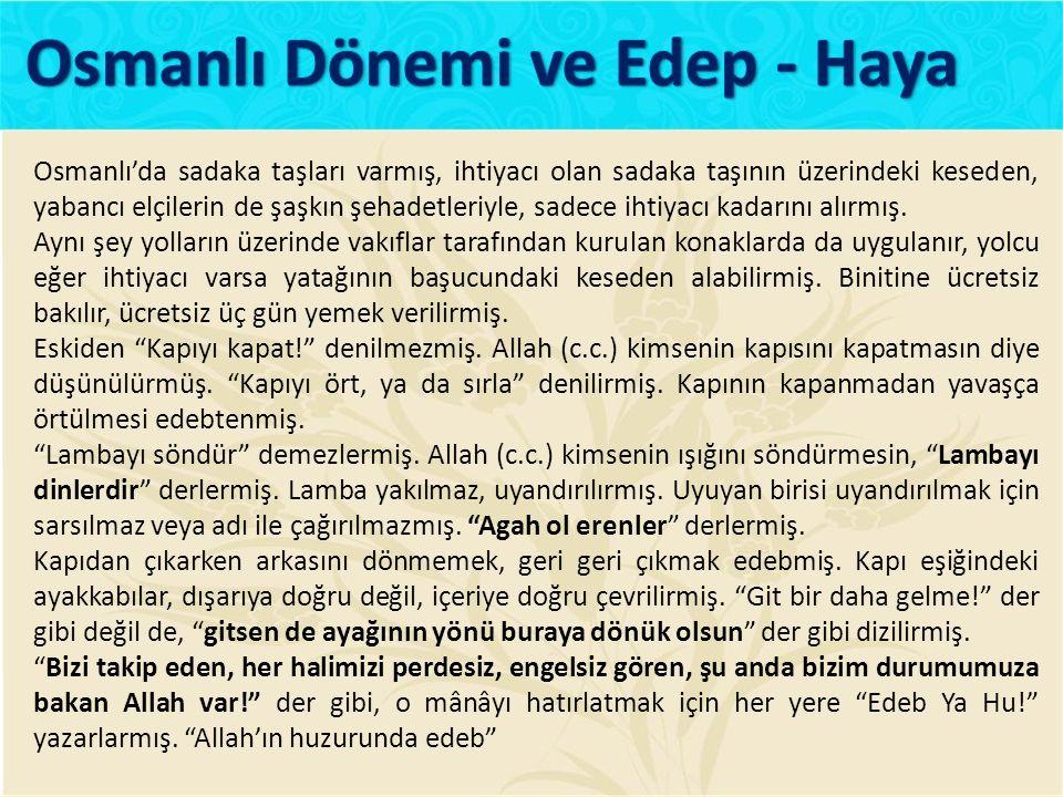 Osmanlı'da sadaka taşları varmış, ihtiyacı olan sadaka taşının üzerindeki keseden, yabancı elçilerin de şaşkın şehadetleriyle, sadece ihtiyacı kadarın