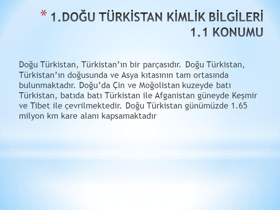 Doğu Türkistan, Türkistan'ın bir parçasıdır. Doğu Türkistan, Türkistan'ın doğusunda ve Asya kıtasının tam ortasında bulunmaktadır. Doğu'da Çin ve Moğo
