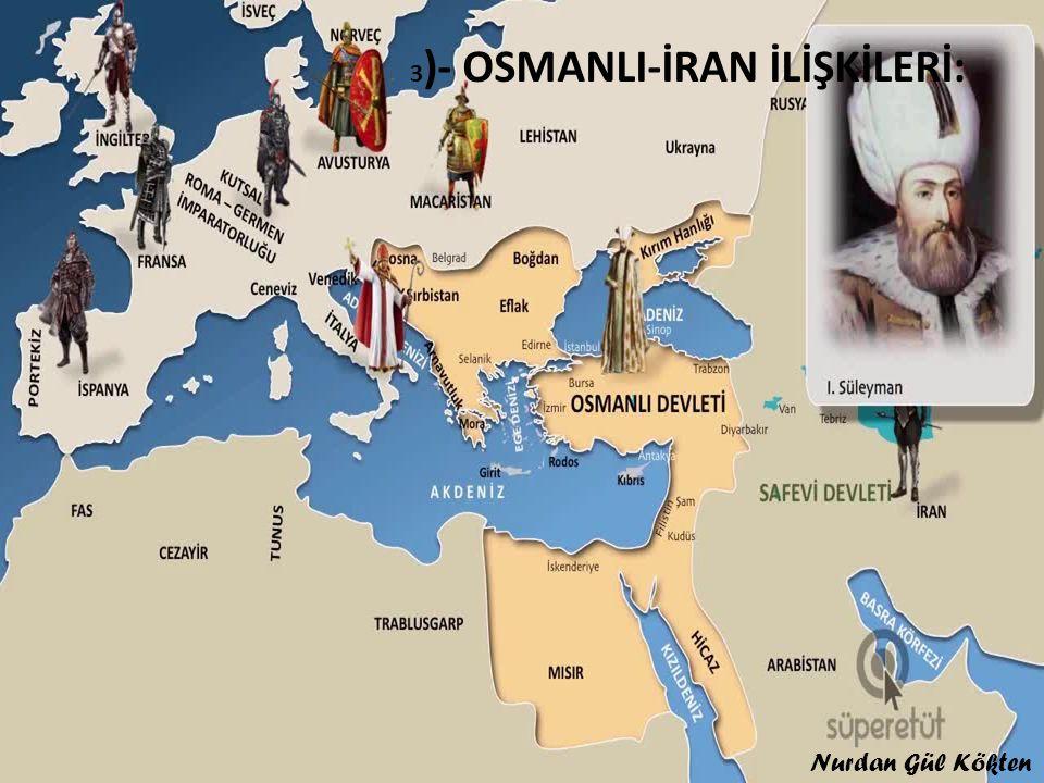 3 )- OSMANLI-İRAN İLİŞKİLERİ: Nurdan Gül Kökten