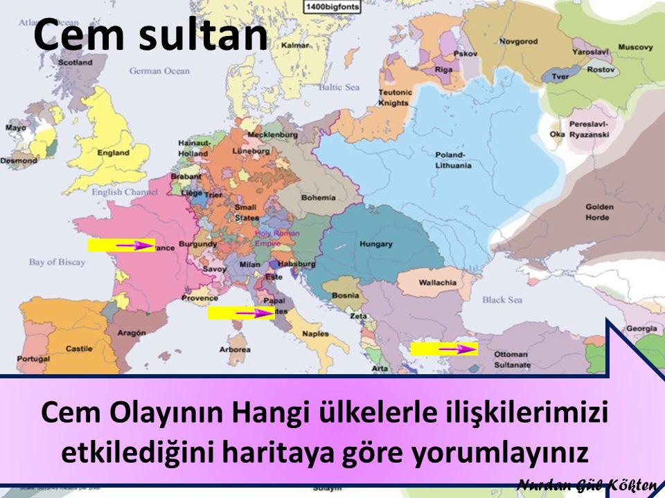 Cem Olayının Hangi ülkelerle ilişkilerimizi etkilediğini haritaya göre yorumlayınız Nurdan Gül Kökten