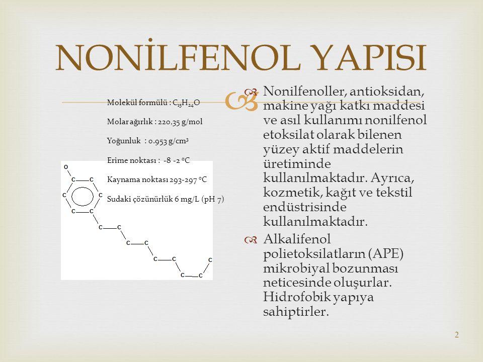  2 NONİLFENOL YAPISI  Nonilfenoller, antioksidan, makine yağı katkı maddesi ve asıl kullanımı nonilfenol etoksilat olarak bilenen yüzey aktif maddel