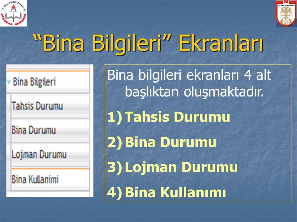 Bina Bilgileri Ekranları Bina bilgileri ekranları 4 alt başlıktan oluşmaktadır.