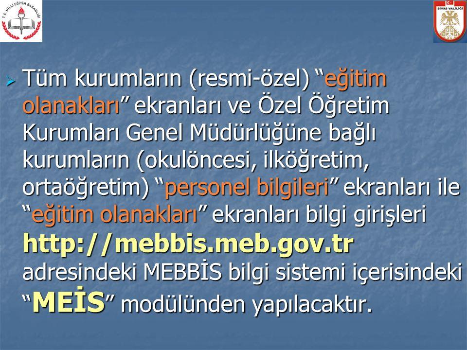 """ Tüm kurumların (resmi-özel) """"eğitim olanakları"""" ekranları ve Özel Öğretim Kurumları Genel Müdürlüğüne bağlı kurumların (okulöncesi, ilköğretim, orta"""