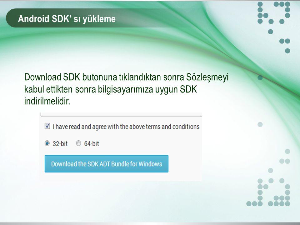 Download SDK butonuna tıklandıktan sonra Sözleşmeyi kabul ettikten sonra bilgisayarımıza uygun SDK indirilmelidir.