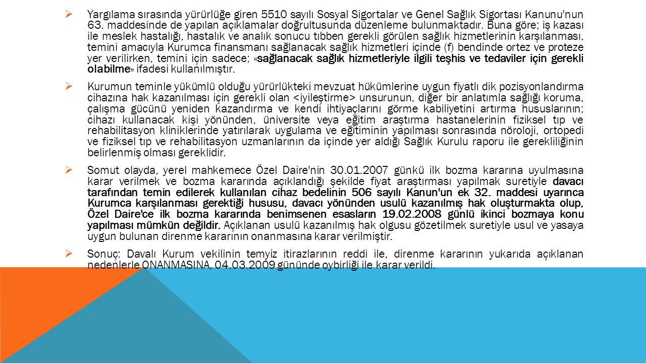  Yargılama sırasında yürürlüğe giren 5510 sayılı Sosyal Sigortalar ve Genel Sağlık Sigortası Kanunu nun 63.