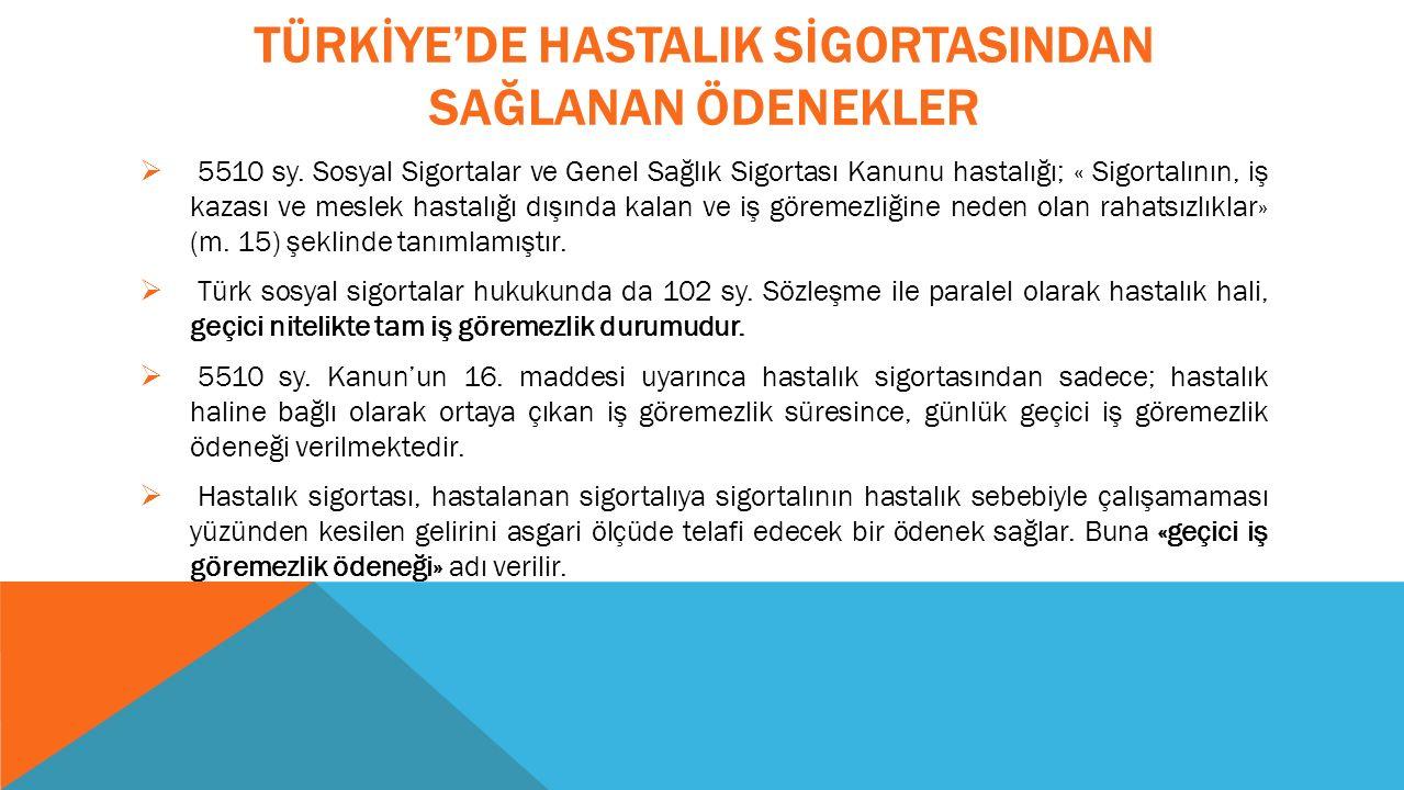 TÜRKİYE'DE HASTALIK SİGORTASINDAN SAĞLANAN ÖDENEKLER  5510 sy.