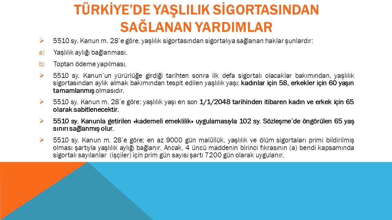 TÜRKİYE'DE YAŞLILIK SİGORTASINDAN SAĞLANAN YARDIMLAR  5510 sy.