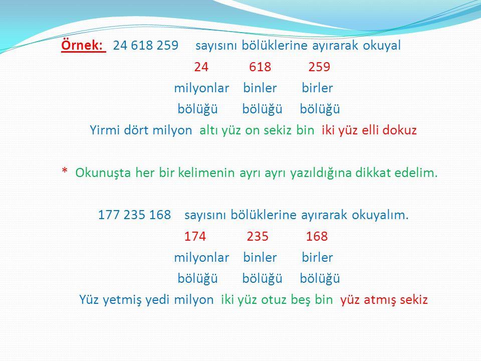 Örnek: Aşağıdaki doğal sayıları bölüklerine ayırarak okuyalım.