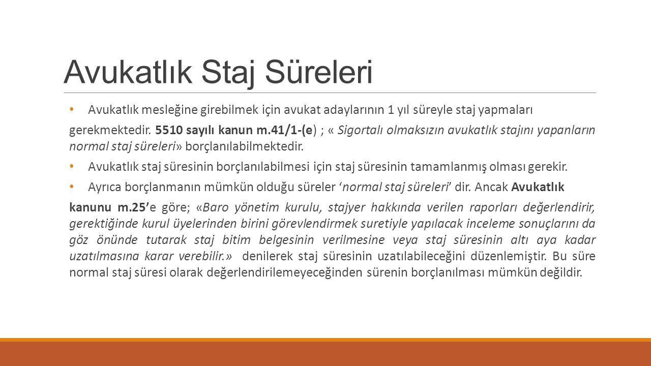 Avukatlık Staj Süreleri Avukatlık mesleğine girebilmek için avukat adaylarının 1 yıl süreyle staj yapmaları gerekmektedir. 5510 sayılı kanun m.41/1-(e