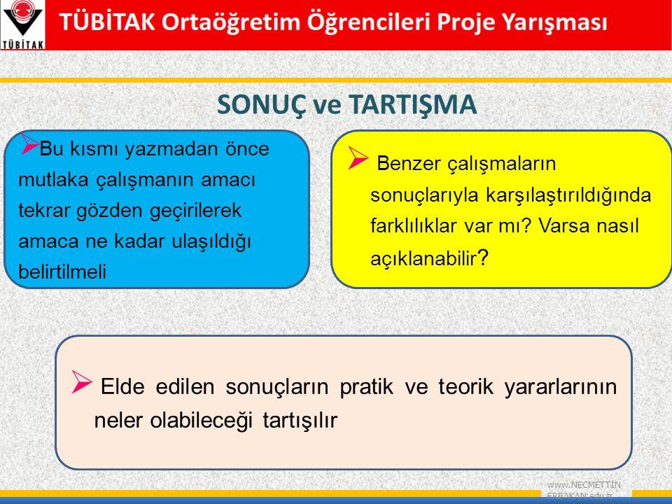 SONUÇ ve TARTIŞMA www.NECMETTİN ERBAKAN.edu.tr  Benzer çalışmaların sonuçlarıyla karşılaştırıldığında farklılıklar var mı.