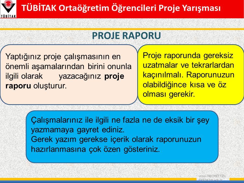 PROJE RAPORU www.NECMETTİN ERBAKAN.edu.tr Proje raporunda gereksiz uzatmalar ve tekrarlardan kaçınılmalı.