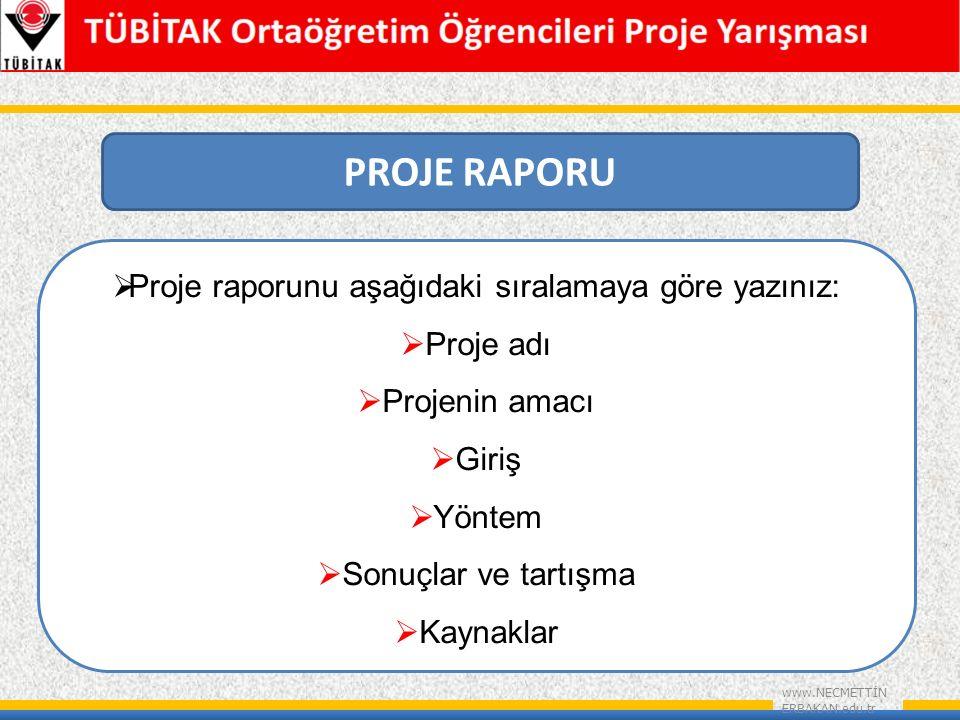 www.NECMETTİN ERBAKAN.edu.tr PROJE RAPORU  Projeyi değerlendiren jüri projede var olan bilgiyi değerlendirir.