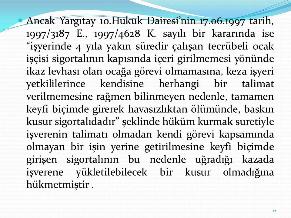 """Ancak Yargıtay 10.Hukuk Dairesi'nin 17.06.1997 tarih, 1997/3187 E., 1997/4628 K. sayılı bir kararında ise """"işyerinde 4 yıla yakın süredir çalışan tecr"""