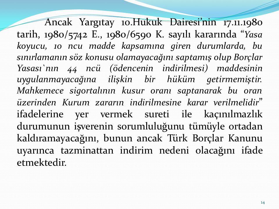 """Ancak Yargıtay 10.Hukuk Dairesi'nin 17.11.1980 tarih, 1980/5742 E., 1980/6590 K. sayılı kararında """" Yasa koyucu, 10 ncu madde kapsamına giren durumlar"""
