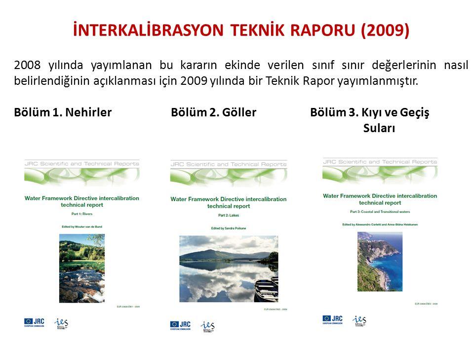 2008 yılında yayımlanan bu kararın ekinde verilen sınıf sınır değerlerinin nasıl belirlendiğinin açıklanması için 2009 yılında bir Teknik Rapor yayımlanmıştır.
