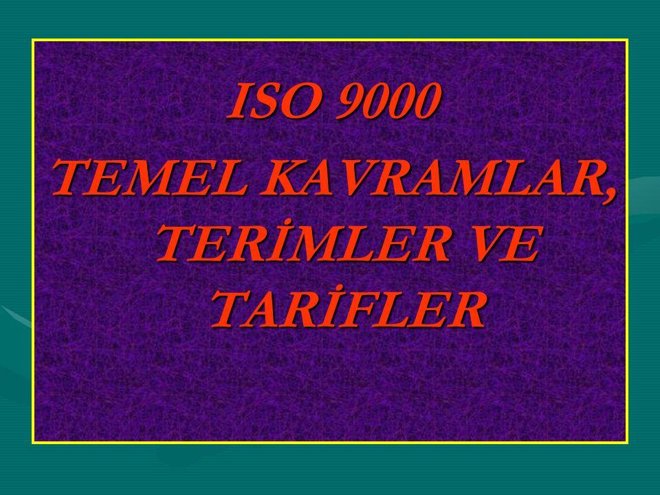 ISO 9000 TEMEL KAVRAMLAR, TERİMLER VE TARİFLER