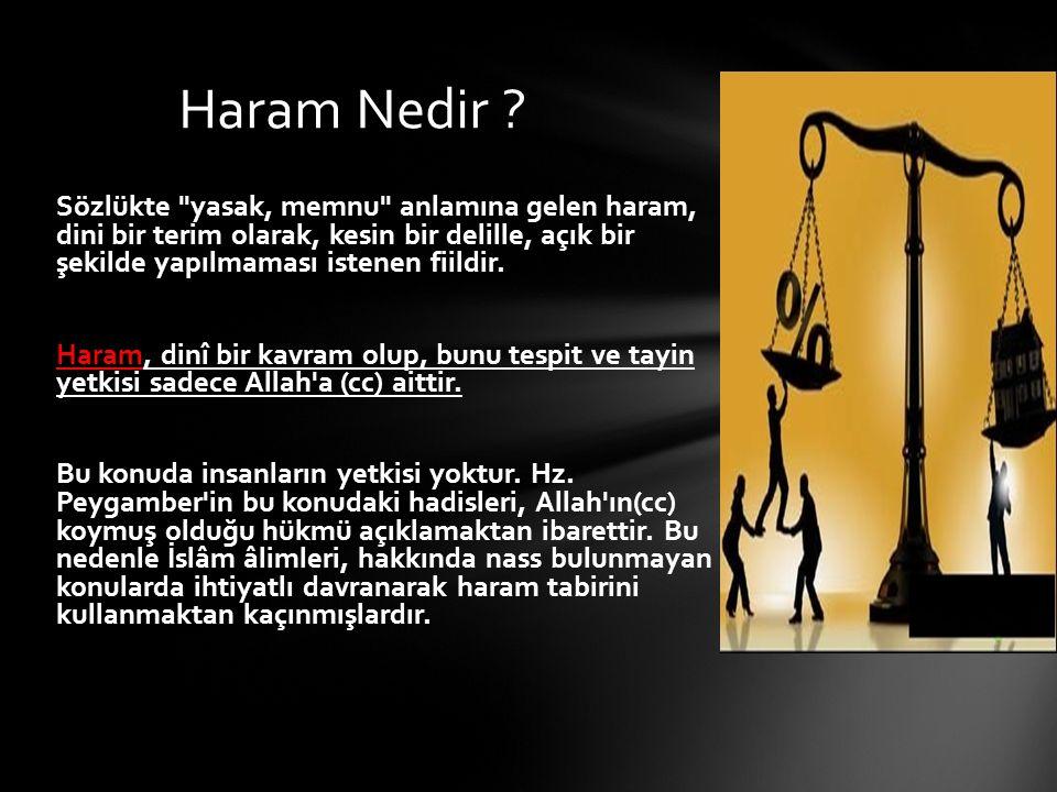 Allah (cc) her yerde Rabbimizdir! Haram olan şeyler her zamanda ve mekanda haramdır.