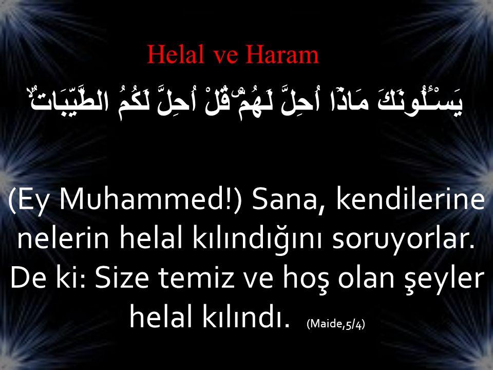 Herkes Allah(cc)'ın kuludur.! Haram herkes için haramdır.