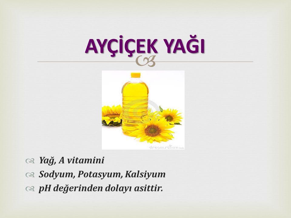   Yağ, Karbonhidrat, Protein, A ve C vitamini  Sodyum, Potasyum, Kalsiyum, Demir  Asittir.