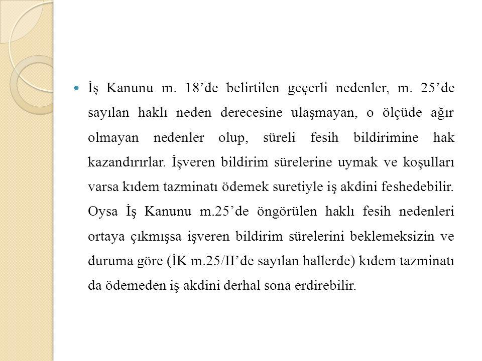 III.İŞ GÜVENCESİNİN KAPSAMI ◦ 1.