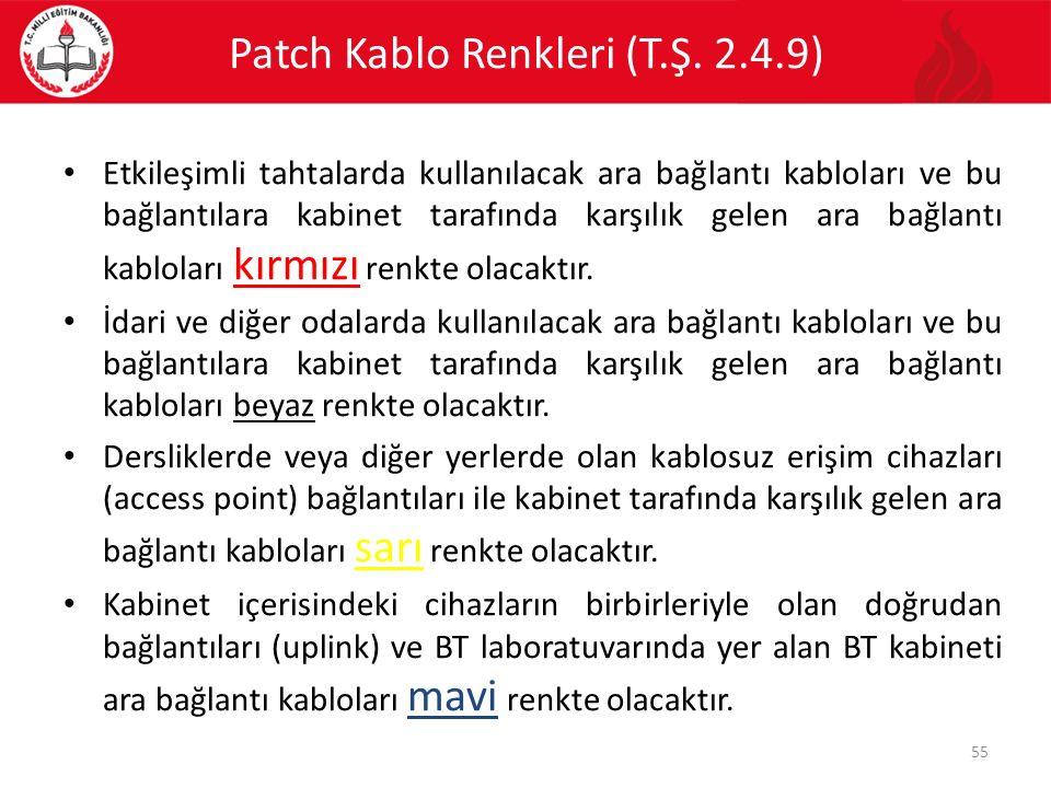 Patch Kablo Renkleri (T.Ş. 2.4.9) Etkileşimli tahtalarda kullanılacak ara bağlantı kabloları ve bu bağlantılara kabinet tarafında karşılık gelen ara b