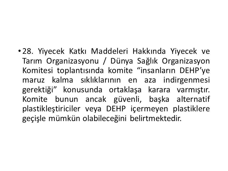 """28. Yiyecek Katkı Maddeleri Hakkında Yiyecek ve Tarım Organizasyonu / Dünya Sağlık Organizasyon Komitesi toplantısında komite """"insanların DEHP'ye maru"""