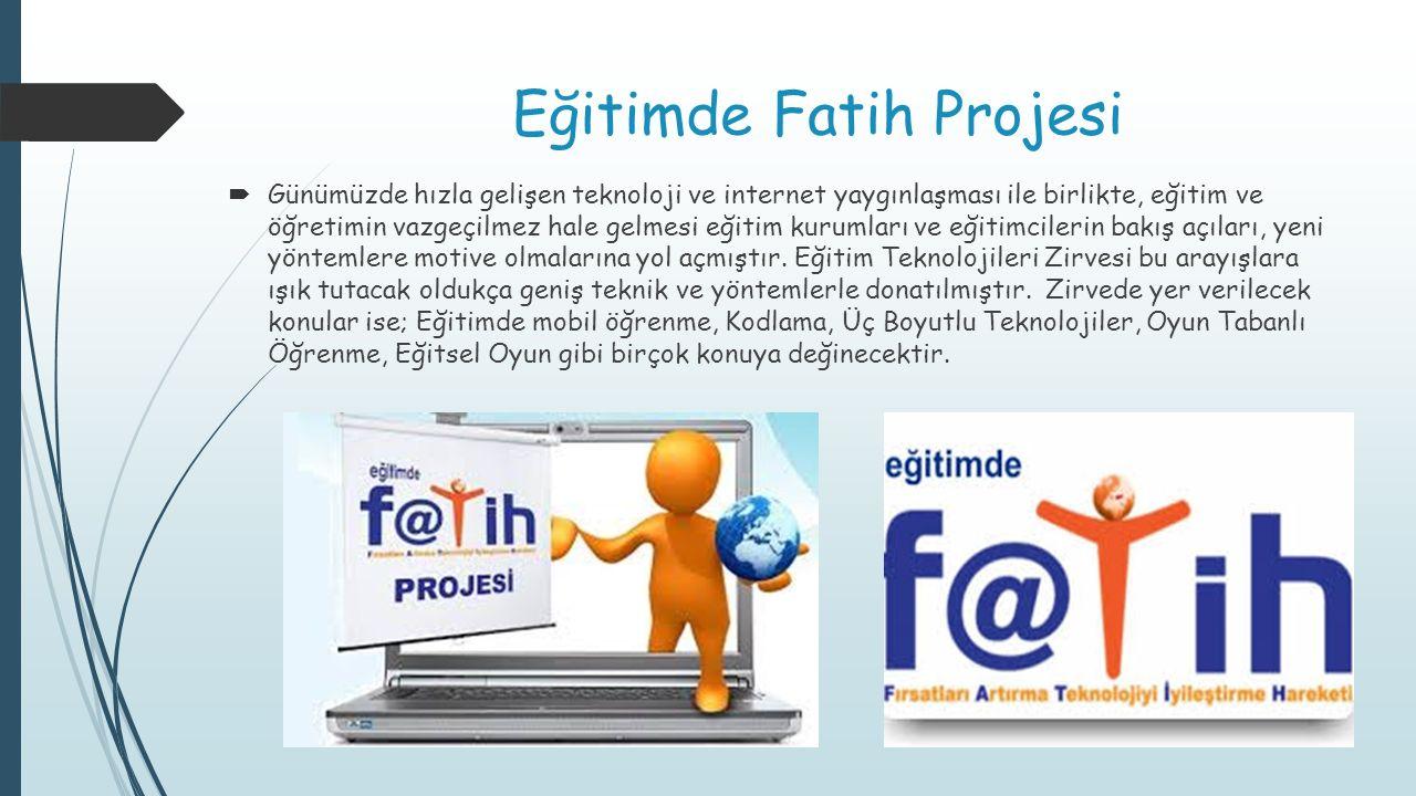 Eğitimde Fatih Projesi  Günümüzde hızla gelişen teknoloji ve internet yaygınlaşması ile birlikte, eğitim ve öğretimin vazgeçilmez hale gelmesi eğitim