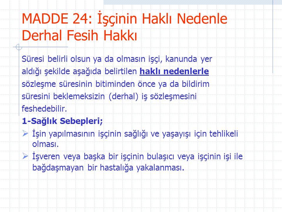 2-Ahlak ve İyi Niyet Kurallarına Uymayan Haller ve Benzerleri;  İşverenin işçiyi yanıltması.
