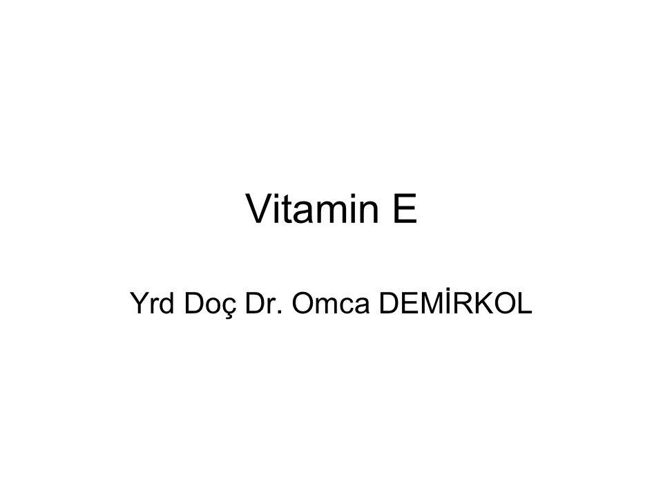 Vitamin E Yrd Doç Dr. Omca DEMİRKOL