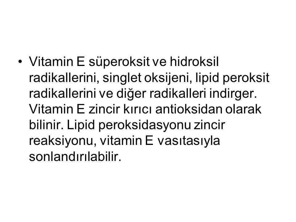 Vitamin E süperoksit ve hidroksil radikallerini, singlet oksijeni, lipid peroksit radikallerini ve diğer radikalleri indirger. Vitamin E zincir kırıcı