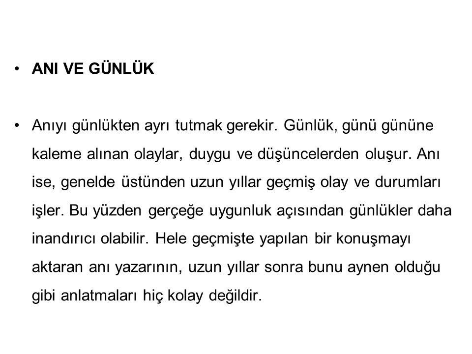 36 Anı-Gezi Yazısı Farkı Gezi yazılarında gezilen yerlerle ilgili gözlemler yansıtılırken özne dış dünyadır.