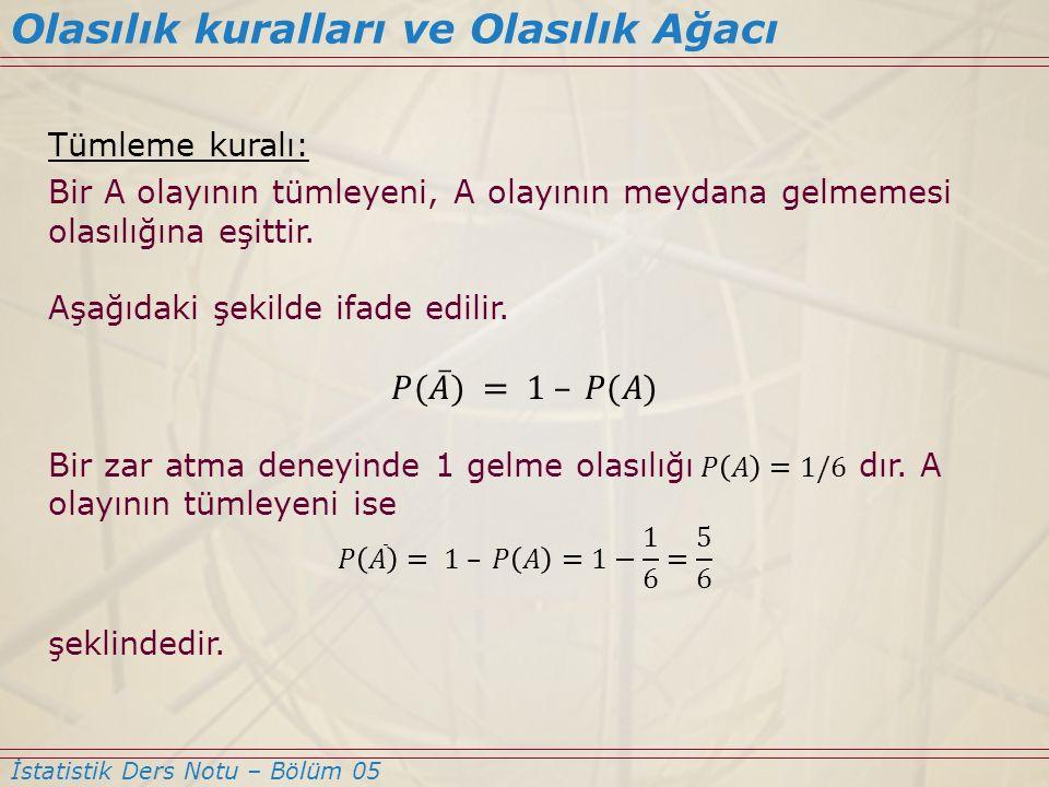 İstatistik Ders Notu – Bölüm 05 Olasılık kuralları ve Olasılık Ağacı
