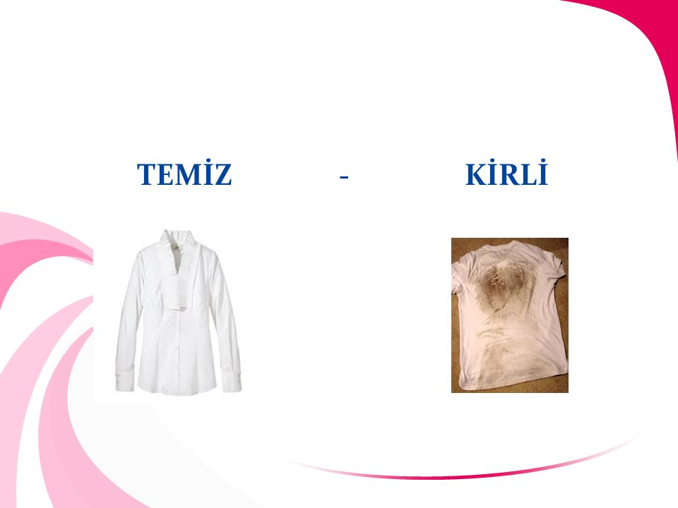 TEMİZ - KİRLİ